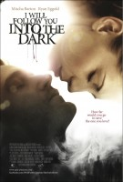 I Will Follow You Into the Dark Movie Poster