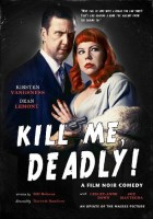 Kill Me, Deadly Movie Poster