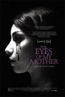 The Eyes of My Mother Movie Poster