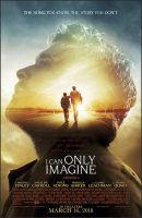 I Can Only Imagine Movie Poster (2018)